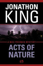 Acts of Nature : A Max Freeman Mystery (Book Five) - Jonathon King