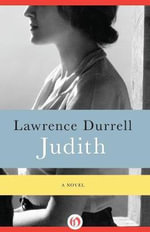 Judith : Letters and Essays on Travel - Lawrence Durrell