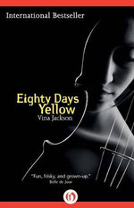 Eighty Days Yellow : Book One of the Eighty Days Trilogy - Vina Jackson