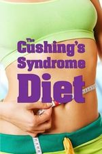 The Cushing's Syndrome Diet - Stan Underhill