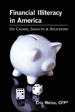 Financial Illiteracy in America : A Step-by-step Guide for Medical Emergencies and I... - Cfp Eric Weiss