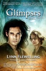 Glimpses : A Collection of Nightrunner Tales - Lynn Flewelling