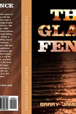The Glass Fence - Barry James Hickey