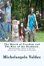 The March of Freedom and the Rise of the Deadman. : Michelangelos' Tales of the Last Americans/ The Roads of Freedom - Michelangelo Valdez