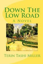 Down the Low Road - Terin Tashi Miller
