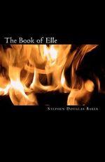 The Book of Elle : A Christian Science Fiction Novel - Stephen Douglas Baker