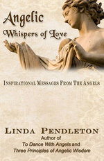 Angelic Whispers of Love : Inspirational Messages from the Angels - Linda Pendleton