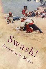 Swash! - Brendan P Myers