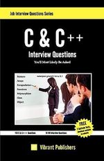 C & C++ Interview Questions You'll Most Likely be Asked - Vibrant Publishers