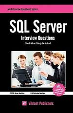 SQL Server Interview Questions You'll Most Likely be Asked - Vibrant Publishers