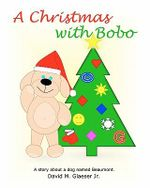 A Christmas with Bobo - MR David M Glaeser Jr
