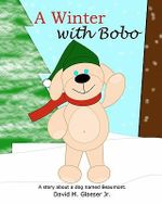A Winter with Bobo - MR David M Glaeser Jr