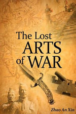 The Lost Arts of War - Zhao An Xin
