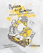 Python on Symbian : Mobile App Development Made Easy - Pankaj Nathani