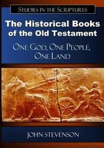 The Historical Books of the Old Testament : One God, One People, One Land - John Stevenson