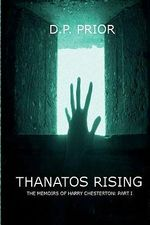Thanatos Rising - D P Prior