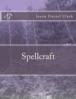 Spellcraft - Jason Daniel Clark