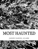 Most Haunted - Jason Daniel Clark