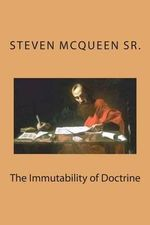 The Immutability of Doctrine - Bishop Steven McQueen Sr