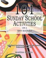 101 Sunday School Activities on a Tiny Budget - Martha Maeda