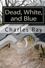 Dead, White, and Blue - Charles Ray