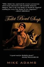 Toilet Bowl Soup : Redneck Tales from the Armpit of America - Mike Adams