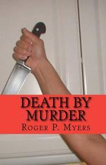 Death by Murder : Final Curtain - Roger P Myers