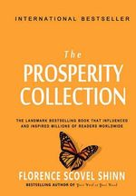 Florence Scovel Shinn : The Prosperity Collection - Florence Scovel Shinn