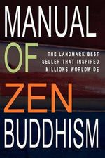 Manual of Zen Buddhism - Daisetz Teitaro Suzuki