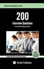 200 Interview Questions You'll Most Likely be Asked - Vibrant Publishers