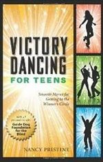 Victory Dancing for Teens : Smooth Moves for Getting to the Winner's Circle - Nancy Pristine