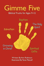 Gimme Five : Biblical Truths for Ages 9-12 - Ann Robinson