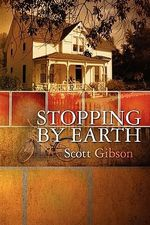 Stopping by Earth : Preaching in a Cut and Paste World - Scott Gibson
