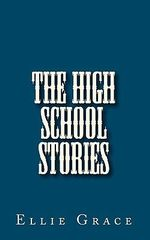 The High School Stories : Colourful Home Cooking Through The Seasons - Ellie Grace