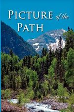Picture of the Path : My Life with Dr. Dallas Moore and Gary William - Leon M Orgel