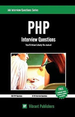 PHP Interview Questions You'll Most Likely be Asked - Vibrant Publishers