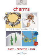 Simply Charms : 20 Beading Projects - Lark Books