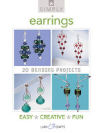 Simply Earrings : 20 Beading Projects - Lark Books