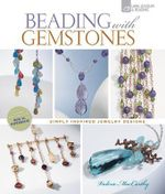 Beading with Gemstones : Simply Inspired Jewelry Designs - Valerie MacCarthy