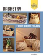 Basketry : 17 Great Weekend Projects - B. J. Crawford