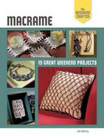 Macrame : 19 Great Weekend Projects - Jim Gentry