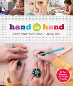 Hand in Hand : Crafting with Kids - Jenny Doh