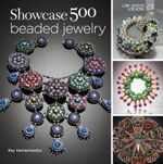 Showcase 500 Beaded Jewelry : A Celebration of a Global Art Community - Ray Hemachandra