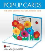 Pop-up Cards : And Other Greetings That Slide, Dangle & Move - Sandi Genovese