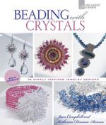 Beading with Crystals : 36 Simply Inspired Jewelry Designs - Jean Campbell