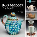 500 Teapots : Volume 2 - Jim Lawton
