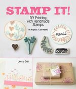 Stamp It! : DIY Printing with Handmade Stamps - Jenny Doh