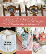 Stylish weddings : 50 Simple ideas to make from top designers - Jenny Doh