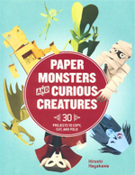 Paper Monsters and Curious Creatures : 30 Projects to Copy, Cut, and Fold - Hiroshi Hayakawa