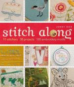 Stitch Along : 10 Stitchers, 30 Projects, 100 Embroidery Motifs - Jenny Doh